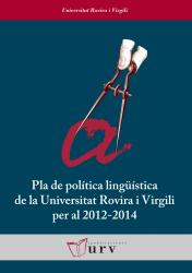 Cover for Pla de política lingüística de la Universitat Rovira i Virgili per al 2012-2014