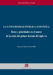 Cover for La universidad pública española: Retos y prioridades en el marco de la crisis del primer decenio del siglo XXI