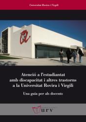 Cover for Atenció a l'estudiantat amb discapacitat i altres trastorns a la Universitat Rovira i Virgili