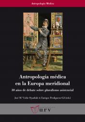 Cover for Antropología médica en la Europa meridional: 30 años de debate sobre pluralismo asistencial