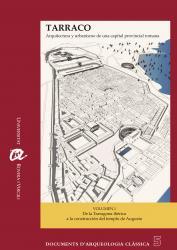 Cover for TARRACO. Arquitectura y urbanismo de una capital provincial romana: Volumen I. De la Tarragona ibérica a la construcción del templo de Augusto