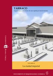 Cover for TARRACO. Arquitectura y urbanismo de una capital provincial romana: Volumen II. La ciudad imperial