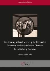 Cover for Cultura, salud, cine y televisión: Recursos audiovisuales en las Ciencias de la Salud y Sociales