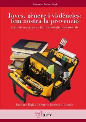 Cover for Joves, gènere i violències: fem nostra la prevenció: Guia de suport per a la formación de professionals