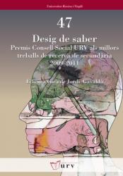 Cover for Desig de saber: Premis Consell Social URV als millors treballs de recerca de secundària 2009-2011