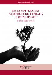 Cover for De la universitat  al mercat de treball, camins d'èxit