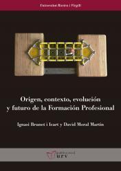 Cover for Origen, contexto, evolución y futuro de la Formación Profesional