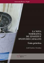 Cover for La nova normativa de l'Institut d'Estudis Catalans. Guia pràctica