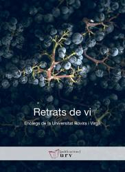 Cover for Retrats de vi. Enòlegs de la Universitat Rovira i Virgili