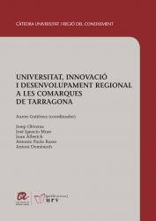 Cover for Universitat, innovació i desenvolupament regional a les comarques de Tarragona