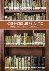 Cover for Jornades Llibre Antic: Llibre antic: memòria del passat