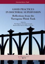 Cover for Good Practices in Doctoral Supervision: Reflections from the Tarragona Think Tank