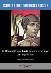 Cover for La Revolució que havia de canviar el món: Cent anys del 1917