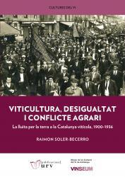 Cover for Viticultura, desigualtat i conflicte agrari: La lluita per la terra a la Catalunya vitícola, 1900-1936