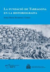 Cover for La fundació de Tarragona en la historiografia