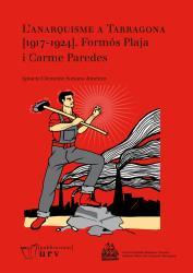 Cover for L'anarquisme a Tarragona [1917-1924]. Formós Plaja i Carme Paredes