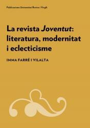 Cover for La revista Joventut: literatura, modernitat i eclecticisme