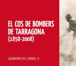 Cover for El Cos de Bombers de Tarragona (1858-2008)