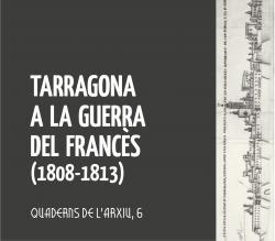 Cover for Tarragona a la Guerra del Francès (1808-1813)