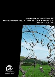 Cover for Congrés Internacional 80 aniversari de la Guerra Civil Espanyola: Comunicacions