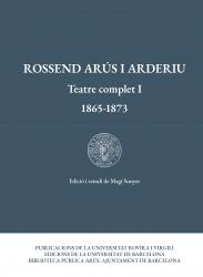 Cover for Rossend Arús i Arderiu. Teatre complet I: 1865-1873