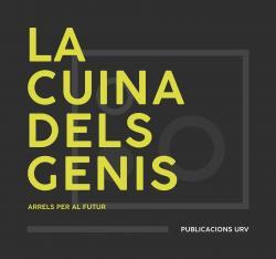 Cover for La cuina dels genis: Arrels per al futur