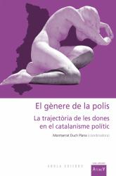 Cover for El gènere de la polis: La trajectòria de les dones en el catalanisme polític