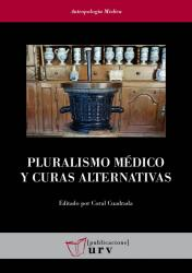 Cover for  Pluralismo médico y curas alternativas