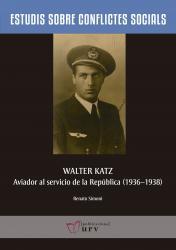 Cover for Walter Katz, aviador al servicio de la República (1936-1938)