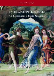 Cover for Entre Asclepi i les Muses. Un homenatge a Joana Zaragoza