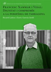 Cover for Francesc Xammar i Vidal: dignitat i compromís a la perifèria de Tarragona