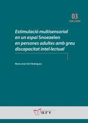 Cover for Estimulació multisensorial en un espai Snoezelen en persones adultes amb greu discapacitat intel·lectual