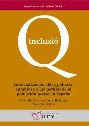 Cover for La socialización de la pobreza: cambios en los perfiles de la población pobre en España