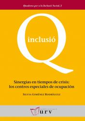 Cover for Sinergias en tiempos de crisis: los centros especiales de ocupación